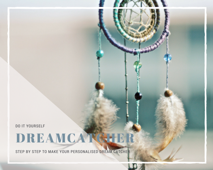 STEP BY STEP TO DIY YOUR PERSONALISED DREAMCATCHER